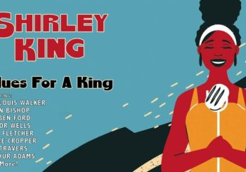 Shirley King Continues to Chart Her Own Course While Honouring Legendary Dad With 'Blues For A King'