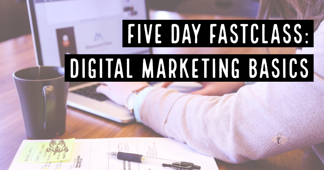 5 Day FastClass: Digital Marketing Basics