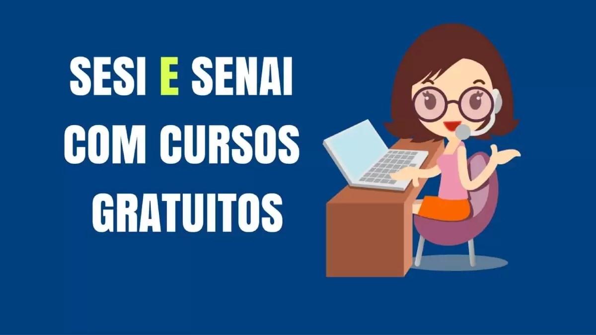 Senai e Sesi oferecem 26 cursos gratuitos a distância