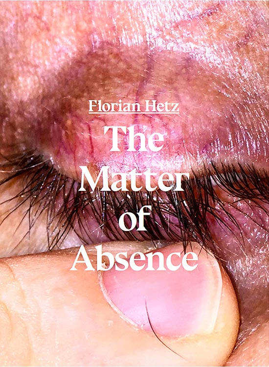 florian hetz the matter of absence photography book cover
