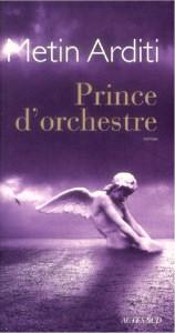 Prince d'orchestre - Metin Arditi
