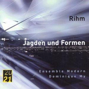 Wolfgang Rihm - Jagden unde Formen