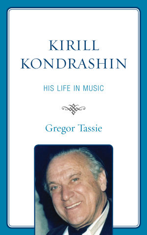 Kondrashin A life in music - Gregor Tassie