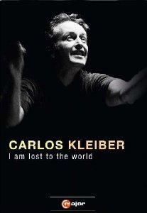 Carlos Kleiber - I am lost to the world