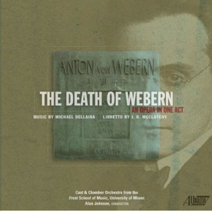 Michael Dellaira - The Death of Webern