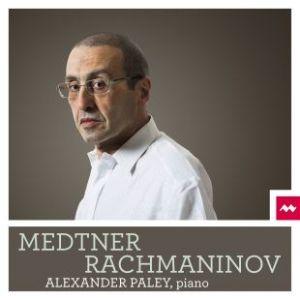 Alexander Paley - Medtner & Rachmaninov