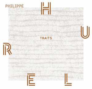 Philippe Hurel - Traits - Motus