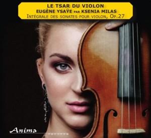 Ysaye - Les 6 sonates - Ksenia Milas