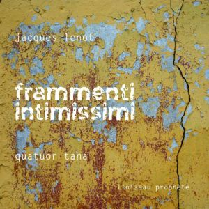 Jacques Lenot (1945*) - Frammenti intissimi