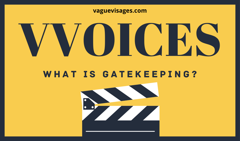 Vague Visages - What Is Gatekeeping?