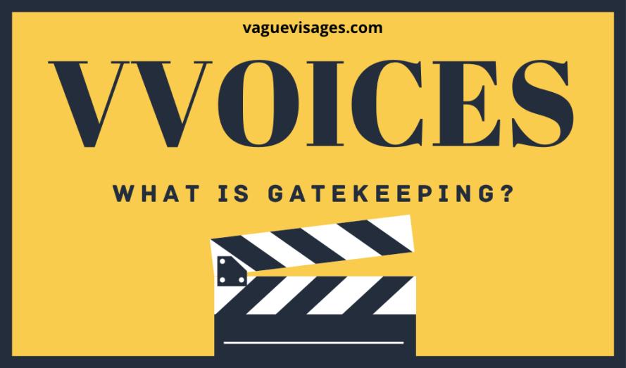 Vague Visages - What Is Gatekeeping?
