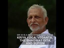 Sri M Master of Yoga vedanta