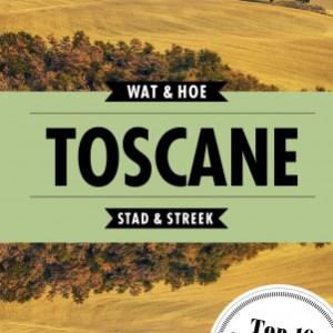 Wat & Hoe Stad & Streek Wat & Hoe Reisgids Toscane