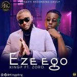 Eze Ego by KingP Ft. Zoro ( Mp4 Video )
