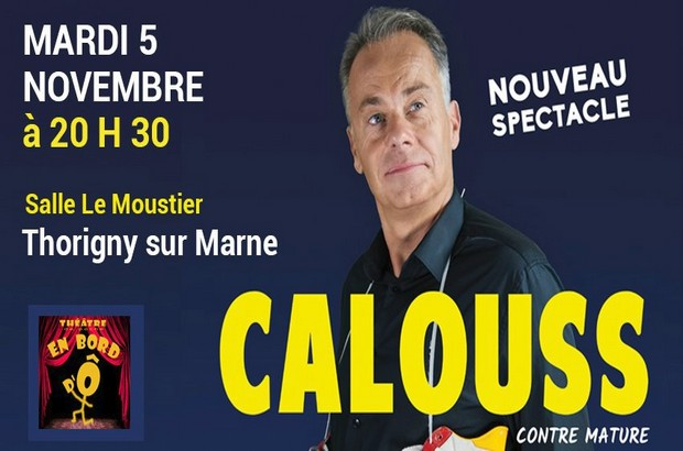 Calouss dans Calouss contre mature au Centre Culturel Le Moustier à Thorigny sur Marne