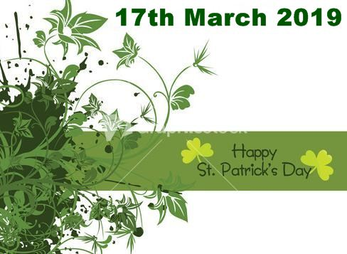 17 March 2019- Happy St Patricks Day, Date, When is, What ...
