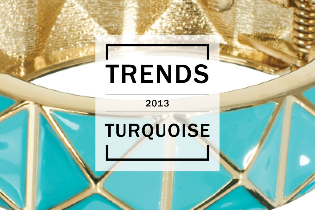 Shopping Trends: Turquoise