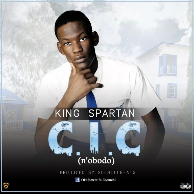 (MUSIC/AUDIO): King Spartan – C.I.C.(n'obodo)