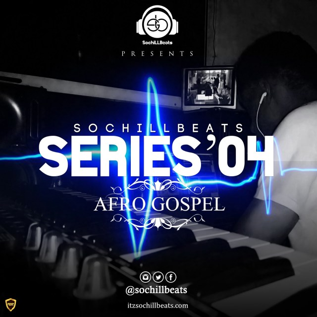 SochiLLBeats – Series 04(Afro Gospel freebeat)