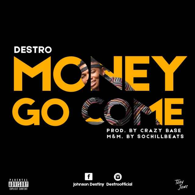 (MUSIC/AUDIO): Destro – Money Go Come