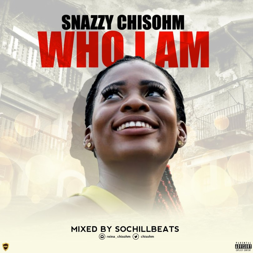 (AUDIO): Snazzy Chisohm – Who I Am