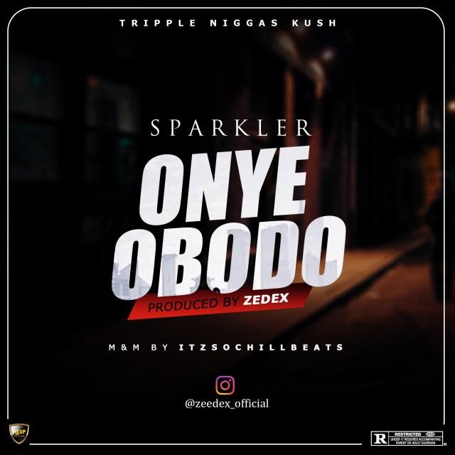 (AUDIO): Sparkler – Onye Obodo