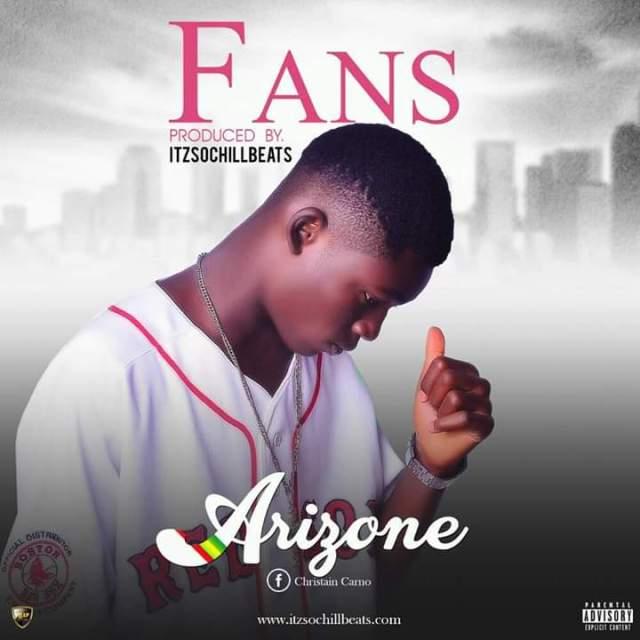 (MUSIC/AUDIO): Arizone – Fans(Prod. by itzSochiLLBeats)