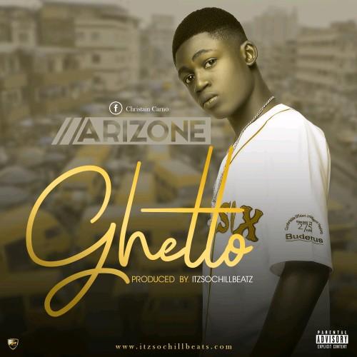 (AUDIO): Arizone – Ghetto