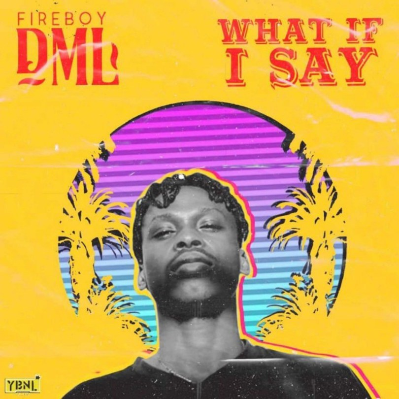 [INSTRUMENTAL] Fireboy DML – What If I Say Remake – Prod. By Mykah