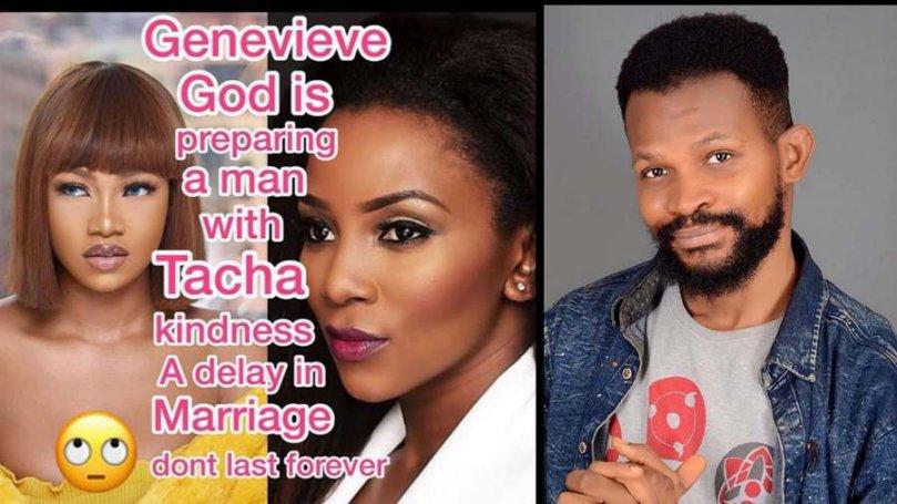 'God is preparing a man with Tacha's kindness to marry you' – Uche Maduagwu tells Genevieve Nnaji