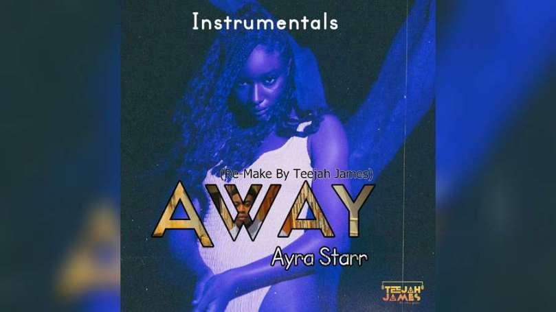 Download Instrumental Ayra Starr – Away (Reprod by Teejah James)