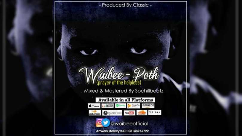 NEW MUSIC: Waibee – POTH (Prayer of the Helpless)
