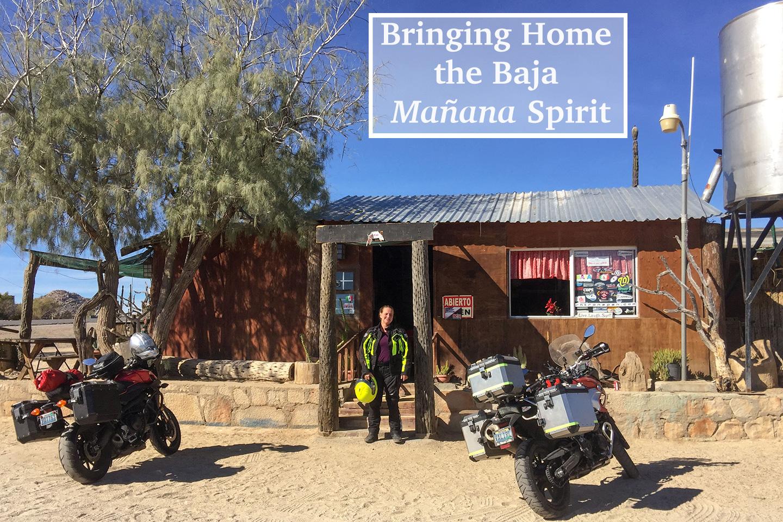 Bringing Home the Baja Mañana Spirit