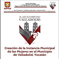 Creación de la Instancia Municipal de las Mujeres en el Municipio de Valladolid, Yucatán