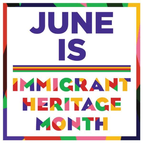 Immigrant Heritage Month June 2016