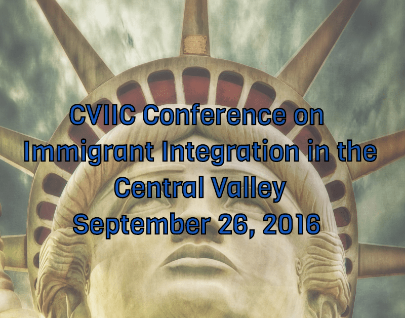 CVIIC Conference on Immigrant Integration in the Central Valley 9 26 2016
