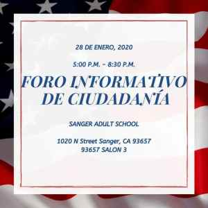 Foro Informativo de Ciudadanía en Sanger 28 Enero 2020 CVIIC