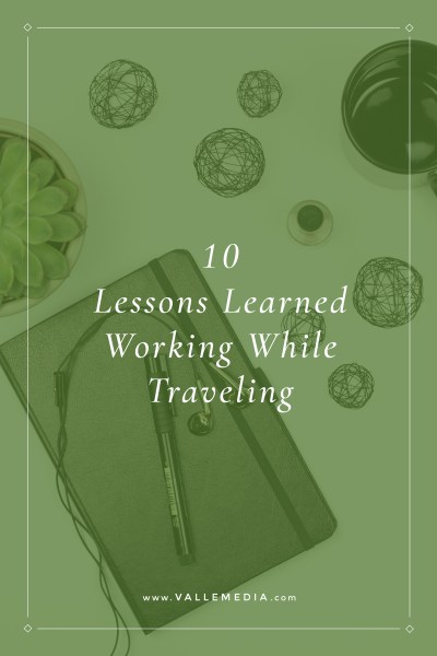 10 Lessons Learned Working While Traveling