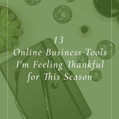 13 Online Business Tools I'm Feeling Thankful for This Season