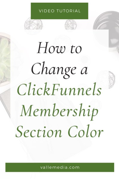 How to Change a ClickFunnels Membership Section Color