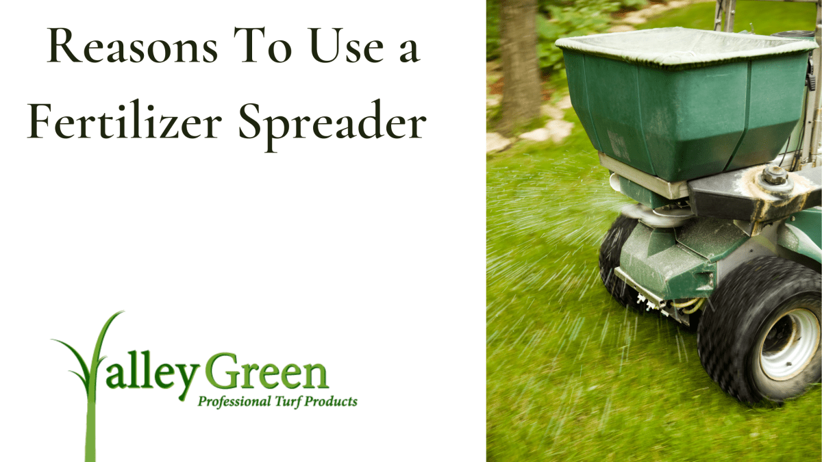 Reasons To Use a Fertilizer Spreader