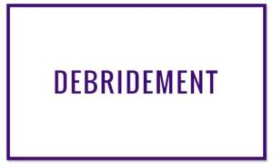 Debridement - Wound Treatments at Valley Wound Care Specialists