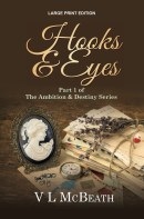 The Ambition & Destiny Series Large Print Edition of Hooks & Eyes