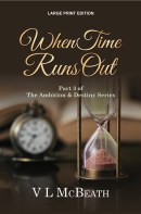 The Ambition & Destiny Series Large Print Edition of When Time Runs Out