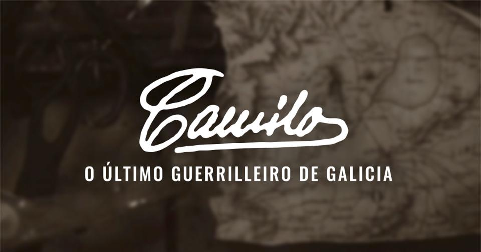 CAMILO, O ÚLTIMO GUERRILLEIRO DE GALICIA