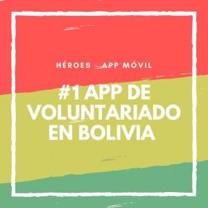 Más de 300 Fundaciones de Bolivia, cientos de proyectos sociales y otras herramientas útiles estarán en la App de voluntariado Héroes.