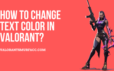 How to change text color in Valorant?
