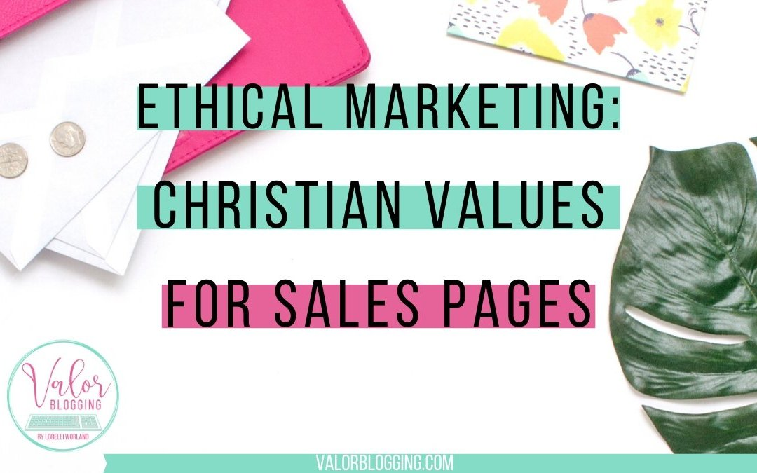 Ethical Marketing: Christian Values For Sales Pages