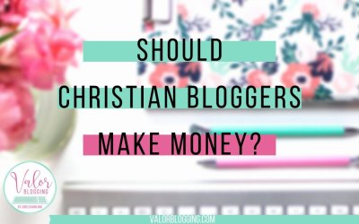 Should Christian Bloggers Make Money?