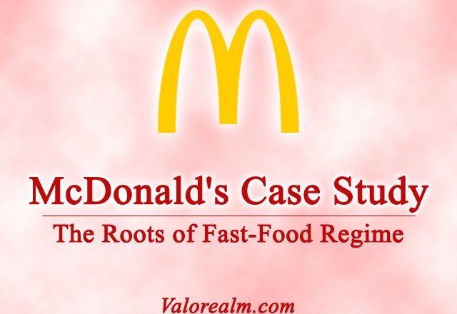 History of McDonald's – The Roots of Fast-Food Regime: Case Study